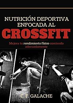 Nutrición Deportiva enfocada al Crossfit de [Fernández-Galache, C]
