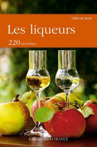 LES LIQUEURS, 220 RECETTES