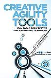Produkt-Bild: Creative Agility Tools: 100+ Tools for Creative Innovation and Teamwork (English Edition)