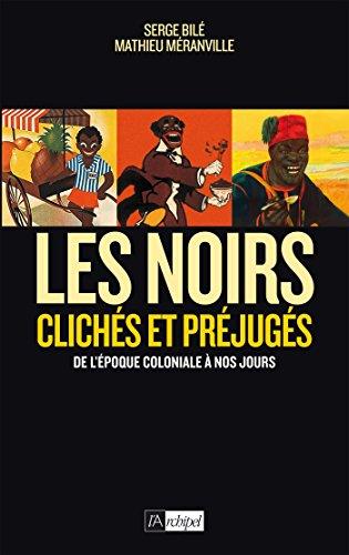 Les Noirs dans l'histoire par Serge Bilé