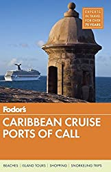 Fodor's Caribbean Cruise Ports of Call, 16th Edition (Fodor's Caribbean Ports of Call)
