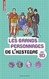 Les grands personnages de l'histoire en BD - Images Doc