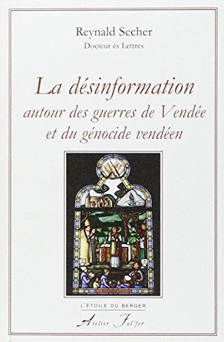 La désinformation autour des guerres de Vendée et du génocide vendéen par Reynald Secher