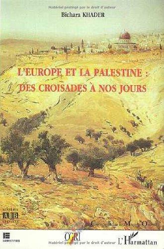L'Europe et la Palestine : des Croisades à nos jours