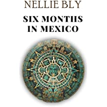 Six Months in Mexico