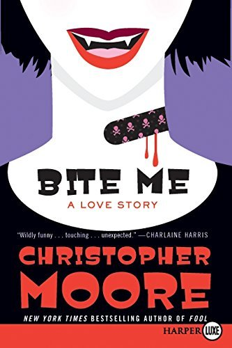 Bite Me: A Love Story by Christopher Moore (2010-03-23)
