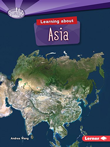 Learning about Asia (Searchlight Books Do You Know the Continents?)