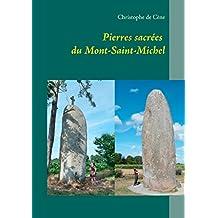 Pierres sacrées du Mont-Saint-Michel (French Edition)