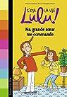 C'est la vie Lulu, tome 1 : Ma grande soeur me commande par Dutruc-Rosset