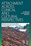 Attachment Across Clinical and Cultural Perspectives: A Relational Psychoanalytic Approach (Psychoanalytic Inquiry Book Series)