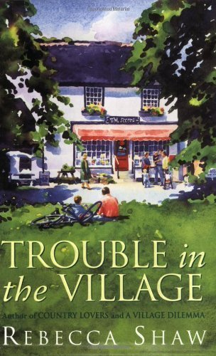 Trouble in the Village (Tales from Turnham Malpas) by Shaw, Rebecca ( 2010 )