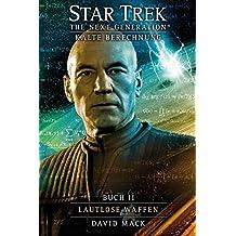 Star Trek - The Next Generation 9: Kalte Berechnung - Lautlose Waffen