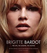 Brigitte Bardot: The Life, the Legend, the Movies by Ginette Vincendeau (2014-10-21)