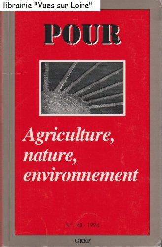 Agriculture, nature, environnement, n° 143 de Pour, La revue du groupe de recherche pour l'éducation et la prospective par Collectif