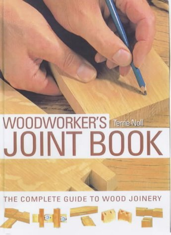 Woodworker's Joint Book by Terrie Noll (2003-08-04)