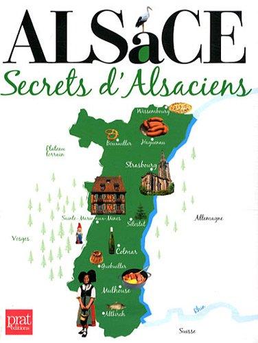 Alsace : Secrets d'Alsaciens
