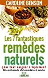 Les 7 fantastiques remèdes natur...