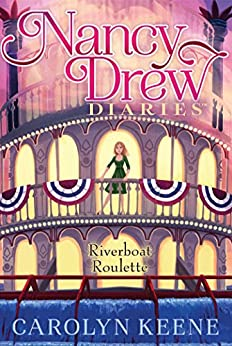 Riverboat Roulette (Nancy Drew Diaries Book 14) by [Keene, Carolyn]