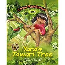 Yara's Tawari Tree (Yara's Rainforest Book 1) (English Edition)