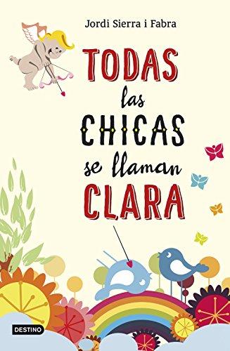 Todas las chicas se llaman Clara por Jordi Sierra i Fabra