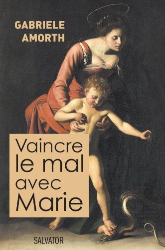 Vaincre le mal avec Marie par Gabriele Amorth