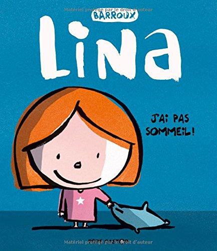 Lina : Lina : J'ai pas sommeil !