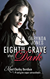 Eighth Grave After Dark: Number 8 in series (Charley Davidson) (English Edition)
