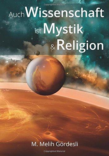 Auch Wissenschaft ist Mystik und Religion