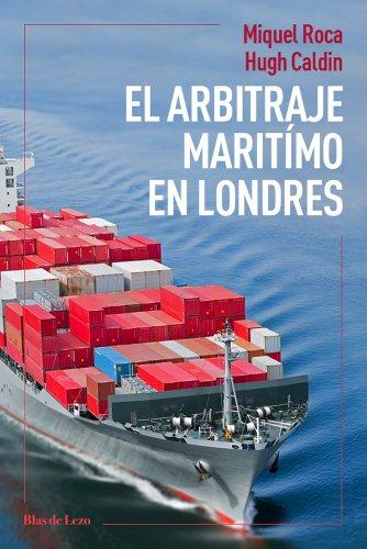 El arbitraje marítimo en Londres por Miquel Roca