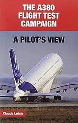 The A380 Flight Test Campaign - A pilot's View