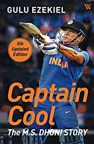 Captain Cool: The M.S. Dhoni Story - 5th Updated Edition
