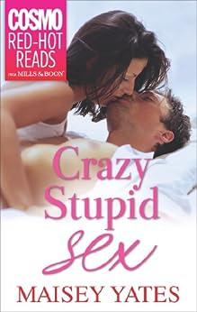 Crazy, Stupid Sex by [Yates, Maisey]