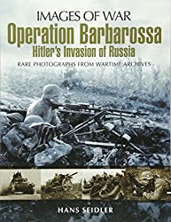 Operation Barbarossa: Hitler's Invasion of Russia (Images of War)