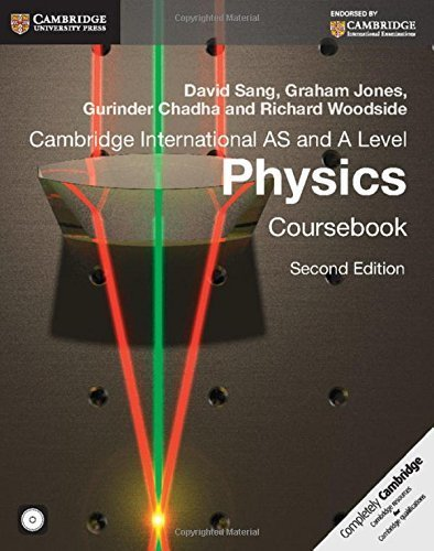 Cambridge International AS and A Level Physics Coursebook with CD-ROM (Cambridge International Examinations) 2nd edition by Sang, David, Jones, Graham, Chadha, Gurinder, Woodside, Rich (2014) Paperback