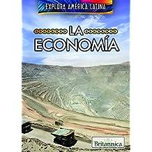 La Economia (the Economy of Latin America) (Explora America Latina (Exploring Latin America))