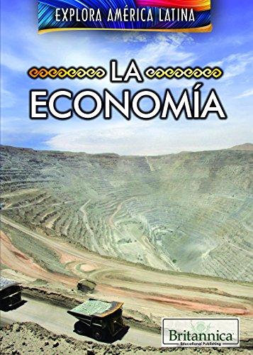 La economía/ The Economy of Latin America (Explora América Latina/ Exploring Latin America) por Carla Mooney