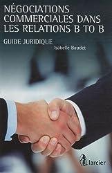 Négociations commerciales dans les relations B to B : Guide juridique