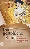 Der gestohlene Klimt: Wie sich Maria Altmann die Goldene Adele zurückholte (Elisabeth Sandmann im it) - Elisabeth Sandmann