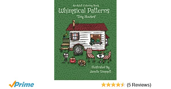 Adult Coloring Book: Whimsical Patterns: Tiny Houses: Volume 2