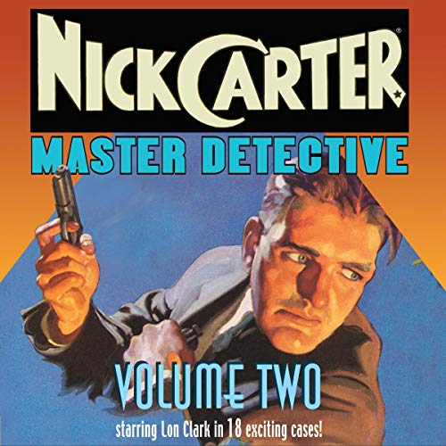 Nick Carter, Master Detective: Volume Two - Nick Carter, Detective Master