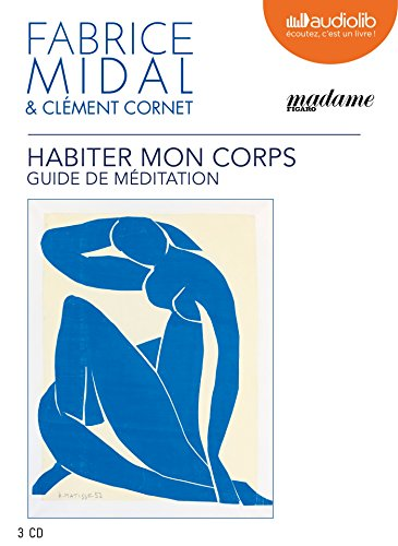 Habiter mon corps - Guide de méditation: Livre audio 3 CD audio