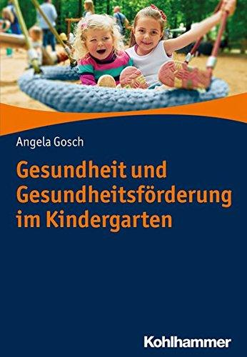 Gesundheit und Gesundheitsförderung im Kindergarten