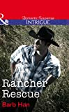 Rancher Rescue by Barb Han front cover