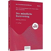 Der mündliche Kurzvortrag: Prüfung 2018/2019 (Die Steuerberaterprüfung 5)