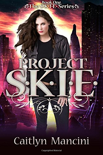 Project S.K.I.E.: Volume 1 (The SKIE Series)