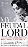 My Feudal Lord: A Devastating Indictment of Women's Role in Muslim Society by Tehmina Durrani (1996-02-01) bei Amazon kaufen