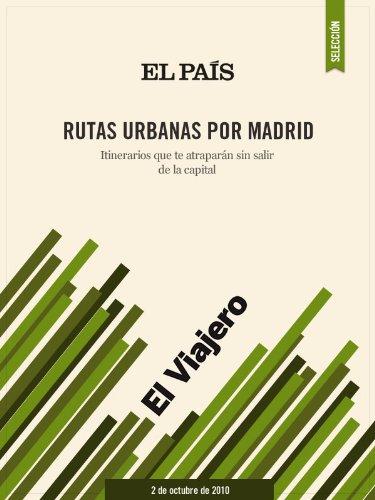 Rutas Urbanas por Madrid por EL PAÍS