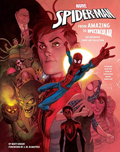 Marvel's Spider-Man from Amazing to Spectacular: The Definitive Comic Art Collection