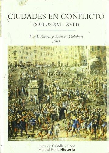 Descargar Libro CIUDADES EN CONFLICTO (SIGLOS XVI-XVIII) (Coediciones) de José I. Fortea