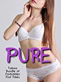 PURE (Taboo Bundle of Forbidden First Times) (English Edition)